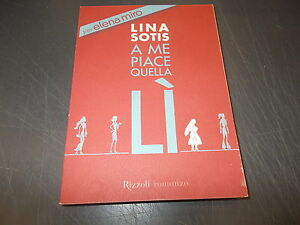LINA-SOTIS-A-ME-PIACE-QUELLA-Li-ELENA-MIRO-RIZZOLI-NOVEMBRE-2004-OTTIMALE