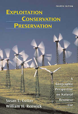 Exploitation Conservation Preservation: A Geographic Perspective on Natural Res