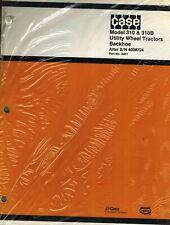 Case Vintage 310 310b Utility Wheel Tractors Backhoe Parts Manual New