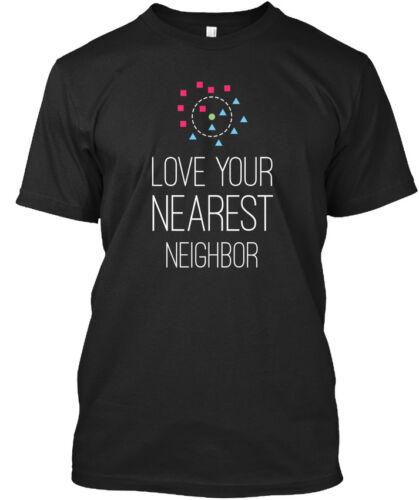 proche Voisin-Love Your Standard Unisexe T-Shirt Machine Learning