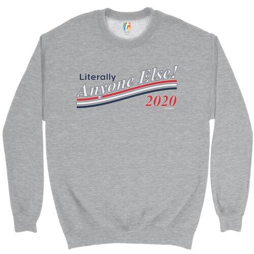 Littéralement quiconque 2020 Sweat-shirt anti Trump sa destitution Dump Trump Crewneck