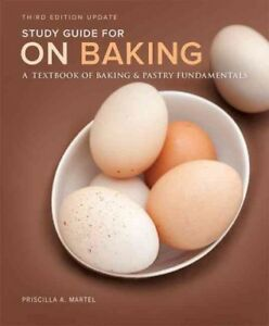 On Baking : A Textbook of Baking and Pastry Fundamentals, Paperback by...