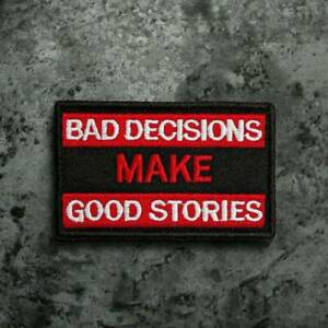Bad-Decision-Make-Good-Stories-Patch-Hook-Sticker-Fabric-Sew-On-Badge-Loop-Craft