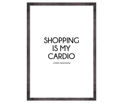 1046 Quote wall art print Shopping is my cardio Carrie  Bradshaw