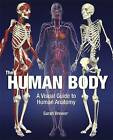 The Human Body: A Visual Guide to Human Anatomy by Dr. Sarah Brewer (Hardback, 2009)