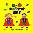 My Underpants Rule by Rod Power (Paperback, 2014)