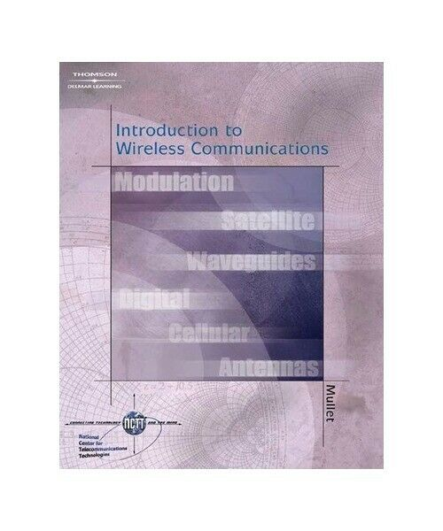 """Gary J. Mullett """"Wireless Telecommunications Systems and Networks"""""""
