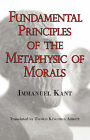 Kant's Fundamental Principles of the Metaphysic of Morals by Immanuel Kant (Paperback / softback, 2008)