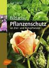 Bildatlas Pflanzenschutz an Zier- und Nutzpflanzen von Philipp Gut und Moritz Bürki (2015, Gebundene Ausgabe)