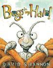 Bugs in My Hair! by David Shannon (Hardback, 2014)