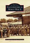Nacogdoches in World War II by Peggy Arriola Jasso, Jan Dobbs Barton (Paperback, 2011)