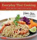 Everyday Thai Cooking: Quick and Easy Family Style Recipes by Katie Chin, Katie Workman (Hardback, 2013)