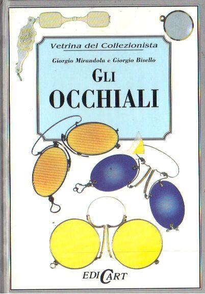 GLI OCCHIALI di Giorgio Mirandola, Giorgio Bisello, La Vetrina del Collezionista