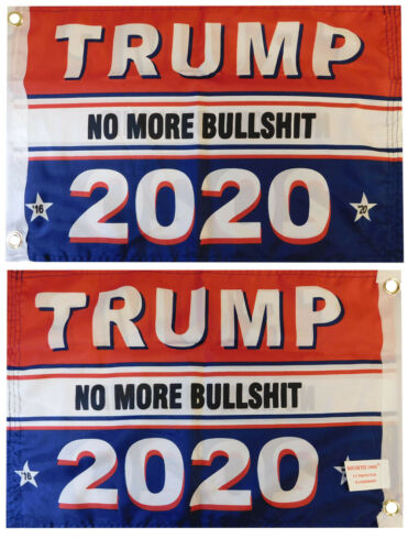 """Trump No More Bullshit 2020 RWB Double Sided 100D Woven Poly Nylon 12/""""x18/"""" Flag"""