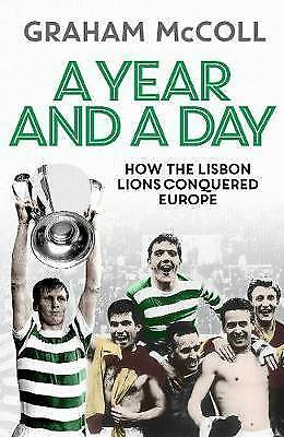 Year and a Day : How the Lisbon Lions Conquered Europe, Hardcover by McColl, ...