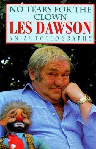 No Tears for the Clown: An Autobiography,Les Dawson