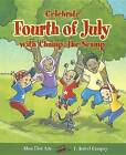 Celebrate Fourth of July with Champ, the Scamp by Alma Flor Ada, F Isabel Campoy (Paperback / softback, 2006)