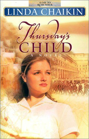 Thursdays Child (A Day to Remember Series #4) by Linda Chaikin