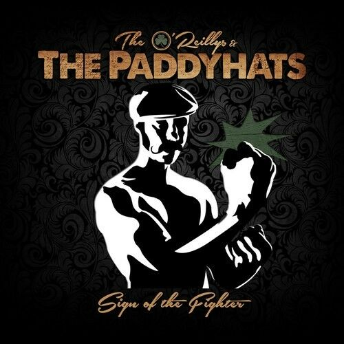 Sign Of The Fighter - O'Reillys & The Paddyhats (2017, CD NEUF)