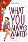 What You Always Wanted: An If Only Novel by Kristin Rae (Hardback, 2016)