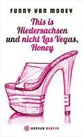 Funny van Money ~ This is Niedersachsen und nicht Las Vegas, Honey 9783446240339
