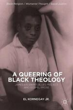 A Queering Of Black Theology: James Baldwin's Blues Project And Gospel Prose ...