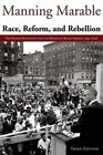 Race, Reform and Rebellion: The Second Reconstruction and Beyond in Black America, 1945-2006 by Manning Marable (Paperback, 2007)