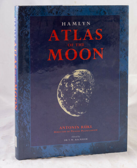 ATLAS OF THE MOON BY ANTONIN RUKL EDITED BY T W TACKHAM