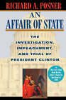An Affair of State: The Investigation, Impeachment and Trial of President Clinton by Richard A. Posner (Paperback, 2000)