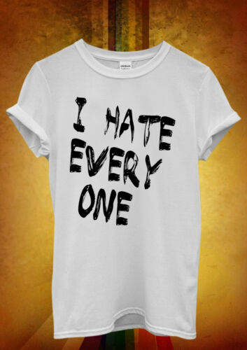 I Hate Everyone X Funny Cool Hipster Men Women Unisex T Shirt Tank Top Vest 499