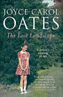 The Lost Landscape by Joyce Carol Oates (Paperback, 2016)