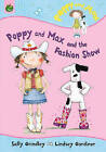 Poppy and Max and the Fashion Show by Sally Grindley (Paperback, 2007)