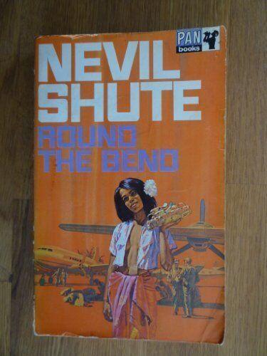Round the Bend,Nevil Shute