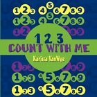 1 2 3 Count With Me 9781604747409 by Karissa Vanwye Book &h