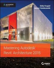 Mastering Autodesk Revit Architecture 2015 by James Vandezande