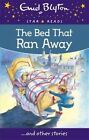 The Bed That Ran Away by Enid Blyton (Paperback, 2015)