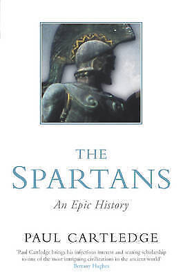 The Spartans: An Epic History by Paul Cartledge (Paperback, 2003)