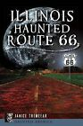 Illinois' Haunted Route 66 by Janice Tremeear (Paperback / softback, 2013)
