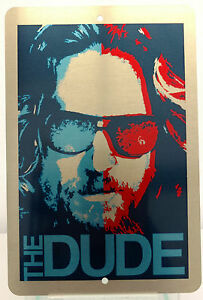 The-Big-Lebowski-The-Dude-Brushed-Metal-Sign