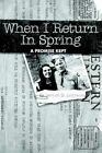 When I Return in Spring a Promise Kept by Delbert D Lambson 9781418437947