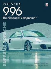 Porsche 996 The Essential Companion: Supreme Porsche