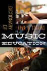 Dictionary of Music Education by Irma H. Collins (Hardback, 2013)