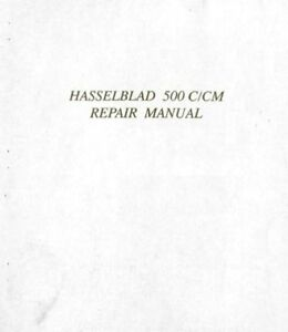 hasselblad 500 c cm repair manual free ship ebay rh ebay com hasselblad 500 cm repair manual hasselblad 500cm manual download