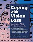 Coping with Vision Loss: Maximizing What You Can See and Do by Bill Chapman (Hardback, 2001)
