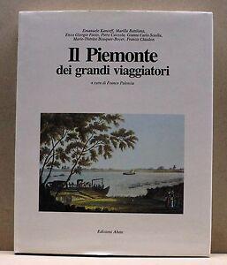 IL-PIEMONTE-DEI-GRANDI-VIAGGIATORI-F-Paloscia-libro-Edizioni-Abete1991
