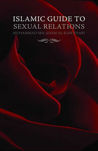 Islamic Guide to Sexual Relations-Muhammad Ibn Adam Al-Kawthari,Islamic Books