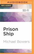 Prison Ship by Michael Bowers (2016, MP3 CD, Unabridged)