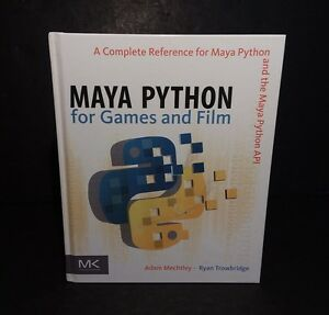 Details about Maya Python For Games Film A Complete Reference For Maya  Python Maya Python API