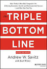 The Triple Bottom Line: How Today's Best-Run Companies are Achieving Economic, Social and Environmental Success - and How You Can Too by Andrew W. Savitz (Hardback, 2013)