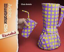 Adobe CS6: Adobe Illustrator CS6 Revealed by Chris Botello 2013 hardcover